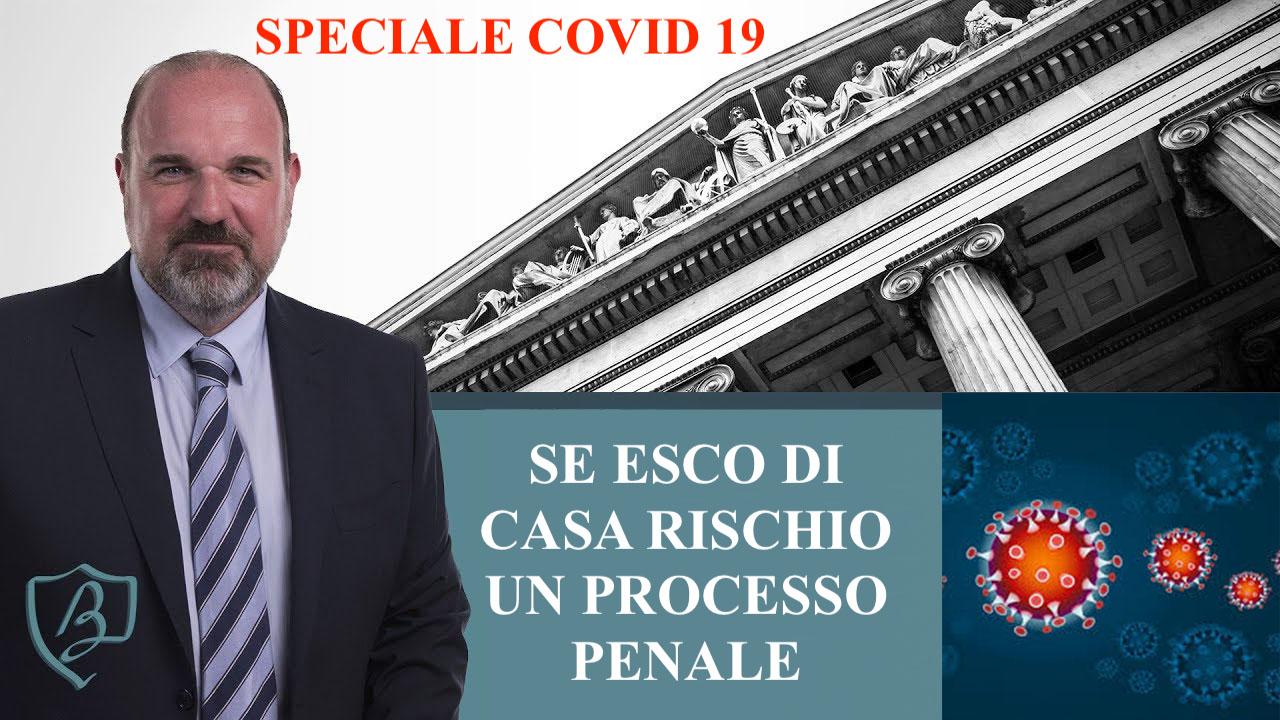 Speciale Covid 19: se esco di casa rischio il penale
