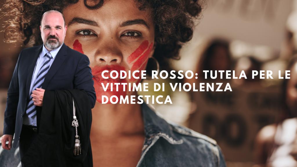 Codice Rosso: tutela per le vittime di violenza domestica